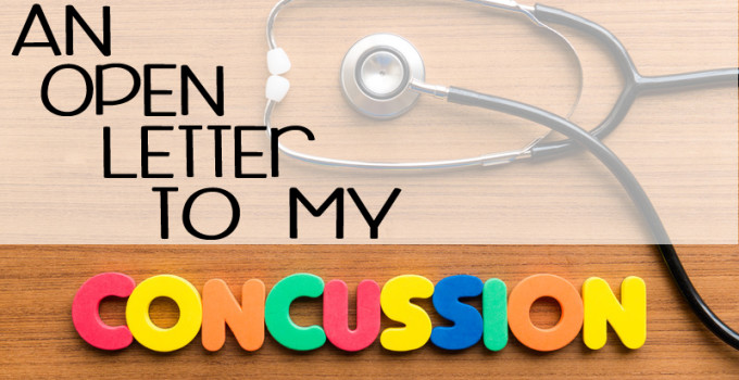 An Open Letter To My Concussion