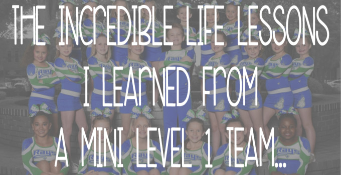 The Incredible Life Lessons I learned from a Mini Level 1 Team….